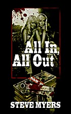 All In, All Out by Steve Myers