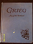 Edvard Grieg: Boy of the Northland by Sybil…