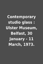 Contemporary studio glass : Ulster Museum,…