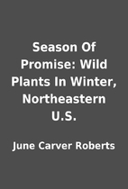 Season Of Promise: Wild Plants In Winter,…