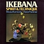 Ikebana: Spirit and Technique by Shusui…