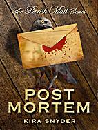 Post Mortem, Parish Mail #2 by Kira Snyder