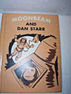 Moonbeam and Dan Starr by Selma Wassermann