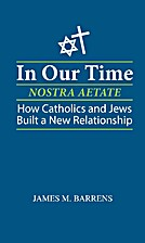 In Our Time (Nostra Aetate): How Catholics…