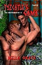 The Brotherhood 06: Tezcatli's Game by Willa…