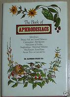 The Book of Aphrodisiacs by Raymond Stark