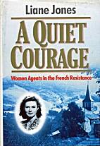 A Quiet Courage by Liane Jones