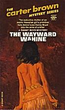 The Wayward Wahine by Carter Brown