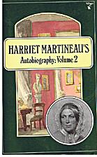 Autobiography, Vol. 2 by Harriet Martineau