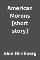 American Morons [short story] by Glen…