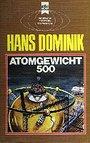 Atomgewicht 500 - Hans Dominik