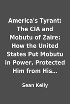 America's Tyrant: The CIA and Mobutu of…