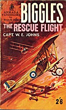 Biggles and the Rescue Flight by W. E. Johns