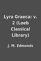 Lyra Graeca: v. 2 (Loeb Classical Library)…