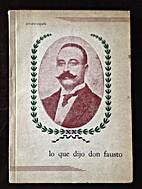 Lo que dijo Don Fausto (biografia de Juan…