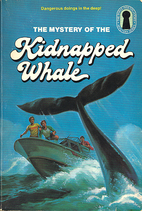 The Mystery of the Kidnapped Whale by Marc…