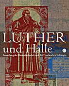 Martin Luther und Halle by Heinrich L.…
