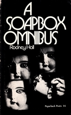 A soapbox omnibus by Rodney Hall