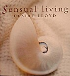 Sensual Living by Claire Lloyd