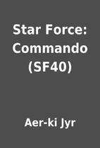 Star Force: Commando (SF40) by Aer-ki Jyr