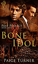 Bone Idol (Past Perfect, #1) by Paige Turner