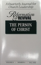 Reformation & Revival, The Person of Christ,…
