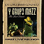 Mazz Live Reunion - The Last Dance {No Te…