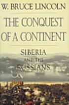 The Conquest of a Continent: Siberia and the…