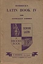 Bembrick's Latin Book IV by E Bembrick