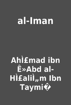 al-Iman by AhÌ£mad ibn Ê»Abd…