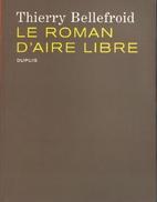 Le roman d'Aire Libre by Thierry Bellefroid