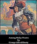 Among Malay Pirates : a Tale of Adventure…