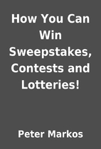 How You Can Win Sweepstakes, Contests and…