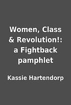 Women, Class & Revolution!: a Fightback…