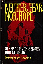Neither Fear Nor Hope by Frido von Senger…