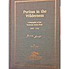 PURITAN IN THE WILDERNESS: A Biography of…