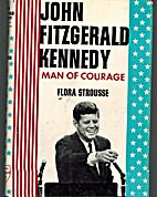 John Fitzgerald Kennedy: Man of Courage by…