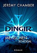 DINGIR Des Menschen Schicksal by Jeremy…