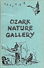 Ozark Nature Gallery, Volume I by Wally…