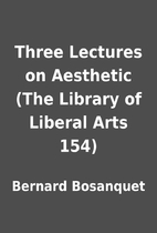 Three Lectures on Aesthetic (The Library of…