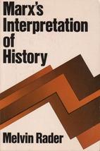 Marx's Interpretation of History by Melvin…