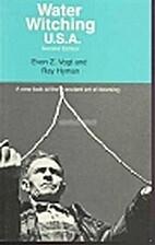 Water Witching U.S.A. by Evon Zartman Vogt