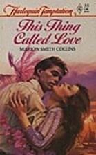 This Thing Called Love by Marion Smith…
