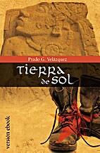 TIERRA DE SOL by Prado G. Velázquez