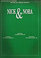 Nick & Nora: Piano/Vocal/Chords by Charles…