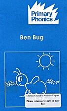Ben Bug (Primary phonics, Set 1) by Barbara…