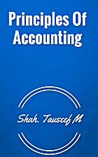 Principles Of Accounting by Shah. Tauseef M