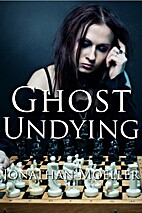 Ghost Undying (World of the Ghosts short…