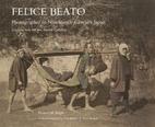 Felice Beato : photographer in…