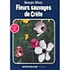 Wild Flowers of Crete by George Sfikas